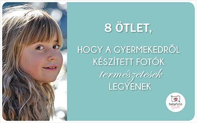 8 ötlet, hogy a gyermeked fotói természetesek legyenek