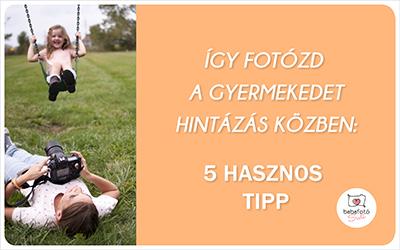 Így fotózd a gyermekedet hintázás közben: 5 hasznos tipp