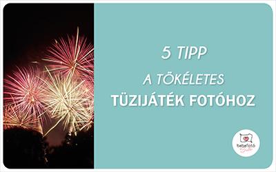 5 tipp a tökéletes tűzijáték-fotóhoz